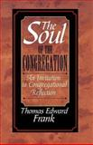 The Soul of the Congregation, Thomas Edward Frank, 0687087171