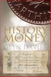 A History of Money : From Ancient Times to the Present Day, Davies, Glyn, 0708317170
