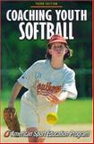 Coaching Youth Softball, American Sport Education Program Staff, 0736037179