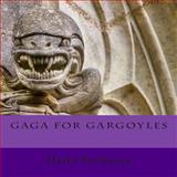 Gaga for Gargoyles, Marla Buchanan, 1500457175