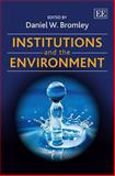 Institutions and the Environment, Daniel W. Bromley, 1782547177