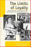 The Limits of Loyalty : Imperial Symbolism, Popular Allegiances, and State Patriotism in the Late Habsburg Monarchy, , 184545717X