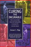Curing the Incurable, Jacque C. Rigg, 1883697174