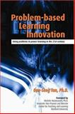 Problem-Based Learning Innovation : Using Problems to Power Learning in the 21st Century, Tan, Oon-Seng, 9812437177