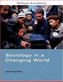 Sociology in a Changing World, Kornblum, William, 015503717X