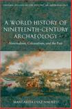 A World History of Nineteenth-Century Archaeology 9780199217175