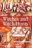 Witches and Witch-Hunts, Behringer, Wolfgang, 074562717X