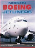 Modern Boeing Jetliners, Norris, Guy and Wagner, Mark, 0760307172