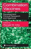 Combination Vaccines : Development, Clinical Research and Approval, , 0896037177