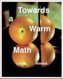 Towards a Warm Math, Lucas Blalock, John Houck, 098254717X