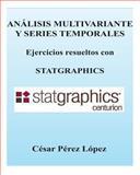 Analisis Multivariante y Series Temporales. Ejercicios con STATGRAPHICS, Cesar Lopez, 1483937178