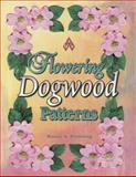 Flowering Dogwood Patterns, Bonnie Browning, 1574327178
