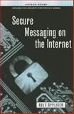 Secure Messaging on the Internet, Oppliger, Rolf, 1608077179