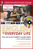 English in Everyday Life : Hear and See How English Is Actually Spoken - From Real-Life Speakers, Brown, Stephen and Lucas, Ceil, 007149717X