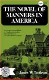 The Novel of Manners in America, Tuttleton, James W., 0393007170