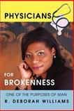 Physicians for Brokenness, R. Williams, 0595447171