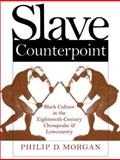 Slave Counterpoint, Philip D. Morgan and Omohundro Institute of Early American History and Cu, 0807847178