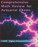 Comprehensive Math Review for Actuarial Exams, Digital Actuarial Resources, 0979807174