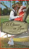 A Chance on Love, Raymond, Kristine, 0991137175