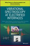 Vibrational Spectroscopy at Electrified Interfaces, Wieckowski, Andrzej and Braunschweig, Björn, 1118157176