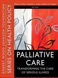 Palliative Care : Transforming the Care of Serious Illness, , 047052717X