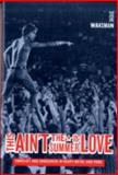 This Ain't the Summer of Love : Conflict and Crossover in Heavy Metal and Punk, Waksman, Steve, 0520257170