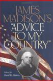 "James Madison's ""Advice to My Country"", Madison, James, 0813917174"