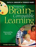 Designing Brain-Compatible Learning, Gregory, Gayle H. and Parry, Terence, 1412937175