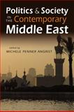 Politics and Society in the Contemporary Middle East, Michele Penner Angrist, 1588267172