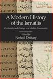A Modern History of the Ismailis : Continuity and Change in a Muslim Community, , 1845117174