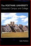 The Post-War University : Utopianist Campus and College, Muthesius, Stefan, 0300087179