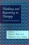 Thinking and Reasoning in Therapy : Narratives from Practice, Ryan, Susan E. and McKay, Elizabeth, 0748737170