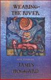 Wearing the River, Hoggard, James, 0916727173