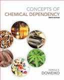 Concepts of Chemical Dependency, Doweiko, Harold E., 128545717X