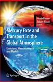 Mercury Fate and Transport in the Global Atmosphere : Emissions, Measurements and Models, , 1441947175