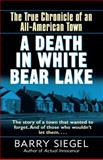 A Death in White Bear Lake, Barry Siegel, 0345487176