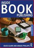 Inside Book Publishing, Clark, Giles and Phillips, Angus, 0415537177