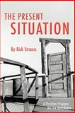 The Present Situation, Rick Strauss, 0595277179