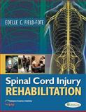 Spinal Cord Injury Rehabilitation, Field-Fote, Edelle C. and Field-Fote, Edelle, 0803617178