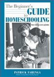 The Beginner's Guide to Homeschooling, Patrick Farenga, 0913677175