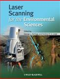 Laser Scanning for the Environmental Sciences, George Heritage, Martin Charlton, Andy Large, 1405157178