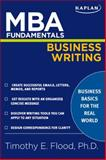 MBA Fundamentals Business Writing, Timothy E. Flood, 142779717X