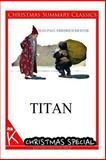 Titan [Christmas Summary Classics], Jean Paul Richter, 1494887177