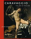 Caravaggio : The Art of Realism, Varriano, John, 0271027185