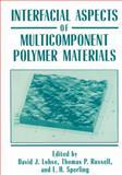 Interfacial Aspects of Multicomponent Polymer Materials, W. Findeisen, F.N. Bailey, M. Bryds, K. Malinowski, P. Tatjewski, A. Wozniak, 0306457180