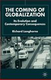 The Coming of Globalization : Its Evolution and Contemporary Consequences, Langhorne, Richard, 0333947185