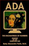 Ada, the Enchantress of Numbers, Betty A. Toole, 0912647183