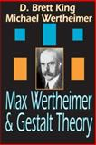 Max Wertheimer and Gestalt Theory, King, D. Brett and Wertheimer, Michael, 1412807182