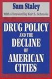 Drug Policy and the Decline of American Cities, Staley, Sam, 1560007184