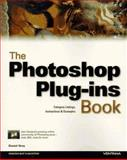 The Photoshop Plug-In Book 9781566047180